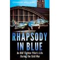 RHAPOSDY IN BLUE - AN RAF FIGHTER PILOT'S LIFE