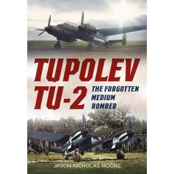 TUPOLEV TU-2 - THE FORGOTTEN MEDIUM BOMBER
