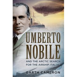 UMBERTO NOBILE AND THE ARTIC SEARCH FOR ...