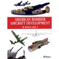 AMERICAN BOMBER AIRCRAFT DEVELOPMENT IN WWII