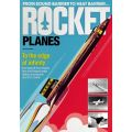 ROCKET PLANES - FROM SOUND BARRIER TO HEAT BARRIER