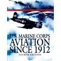 U.S. MARINE CORPS AVIATION SINCE 1912       4TH ED