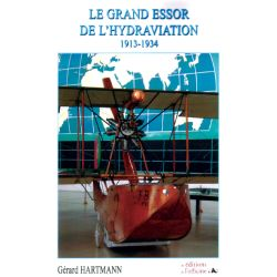 LE GRAND ESSOR DE L'HYDRAVIATION 1919-1934