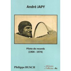 ANDRE JAPY - PILOTE DE RECORDS - 1904/1974