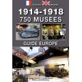 GUIDE 750 MUSEES 1914/18 EN EUROPE    GD BLOCKHAUS