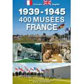GUIDE 400 MUSEES 1939/45 FRANCE       GD BLOCKHAUS
