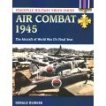 AIR COMBAT 1945 - THE AIRCRAFT OF WWII'S FINAL ..