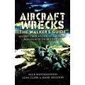 AIRCRAFT WRECKS A WALKER'S GUIDE