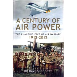 A CENTURY OF AIR POWER 1912-2012