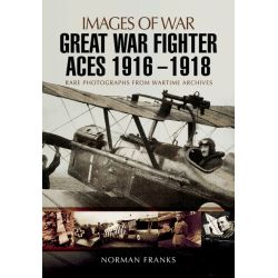 GREAT WAR FIGHTER ACES 1916-1918     IMAGES OF WAR