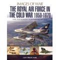 THE ROYAL AIR FORCE IN THE COLD WAR 50-70 COULEUR