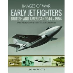 EARLY JET FIGHTERS - BRITISH AND AMERICAN 1944-54