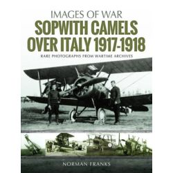 SOPWITH CAMELS OVER ITALY 1917-18 IMAGES OF WAR