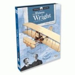 LES FRERES WRIGHT - LE FLYER DE 1903