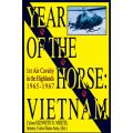 YEAR OF THE HORSE : VIETNAM 1ST AIR CAVALRY