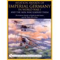AVIATION AWARDS OF IMPERIAL GERMANY IN WWI VOL VII