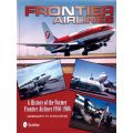 FRONTIER AIRLINES : A HISTORY OF THE FORMER...