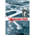 BENDIX FIELD - HISTORY OF AN AIRPORT AND ...