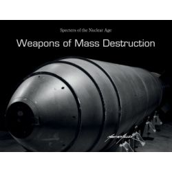 WEAPONS OF MASS DESTRUCTION - SPECTERS OF NUC. AGE