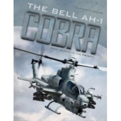 THE BELL AH-1 COBRA - FROM VIETNAM TO THE PRESENT