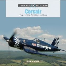 CORSAIR : VOUGHT'S F4U IN WWII AND COREA