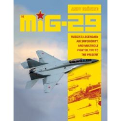 THE MIG-29 - RUSSIA'S LEGENDARY AIR SUP ...
