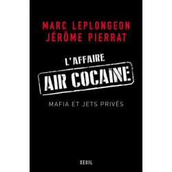 L'AFFAIRE AIR COCAINE - MAFIA ET JETS PRIVES