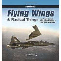 FLYING WINGS AND RADICAL THINGS - NORTHROP'S...
