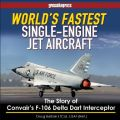 WORLD'S FASTEST SINGLE-ENGINE JET AIRCRAFT - F-106