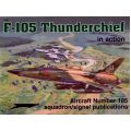F-105 THUNDERCHIEF                   IN ACTION 185