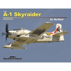 A-1 SKYRAIDER IN ACTION             SS10246