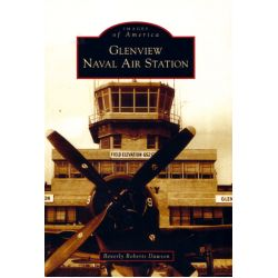 GLENVIEW NAVAL AIR STATION       IMAGES OF AMERICA