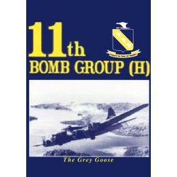 11TH BOMB GROUP (H) - THE GREY GEESE