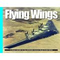 FLYING WINGS - A VISUAL HISTORY OF THE NORTHROP