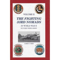 THE FIGHTING 33RD NOMADS IN WWII - VOL II