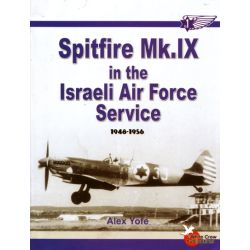 SPITFIRE MK.IX IN THE ISRAELI AIR FORCE SERVICE